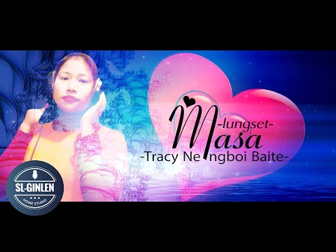 LUNGSET MASA - TRACY NENGBOI BAITE    LATEST THADOU-KUKI LOVE SONG 2020