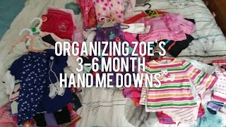 Organizing Zoe's 3 to 6mth Hand Me Down Clothing