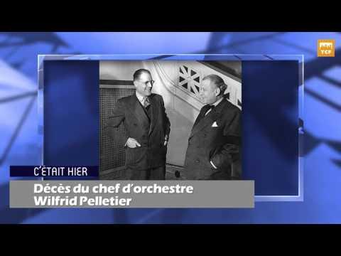 C'était hier - Décès du grand chef d'orchestre Wilfrid Pelletier