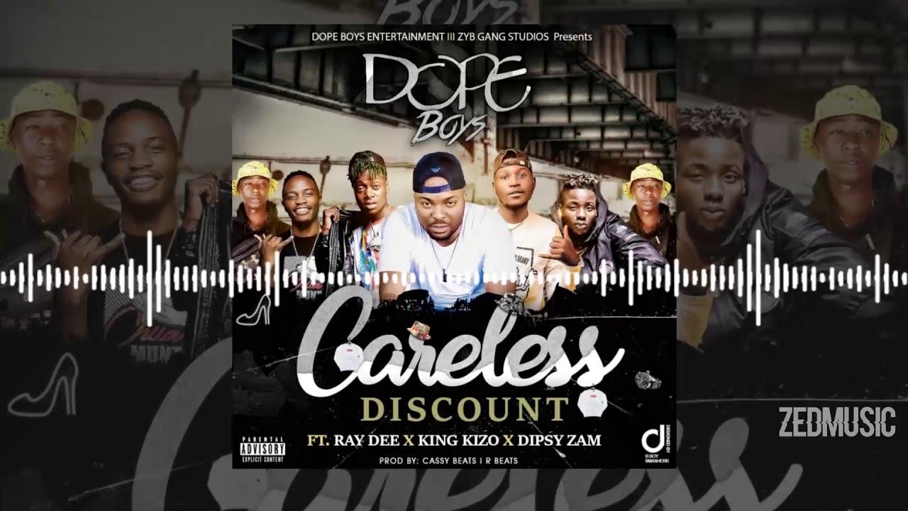 Download Dope Boys Ft Ray Dee x King Kizo x Dipsy Zam - Careless Discount (Audio)   www.ZedMusicZM.com