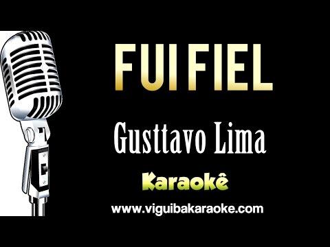 🔴 Gusttavo Lima - Fui Fiel - Karaokê Sertanejo