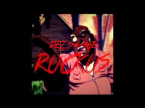 Dez Savage - Ruckus