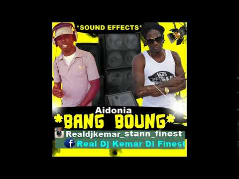 Aidonia -Bang Boung Sound Effects 2018 Dancehall
