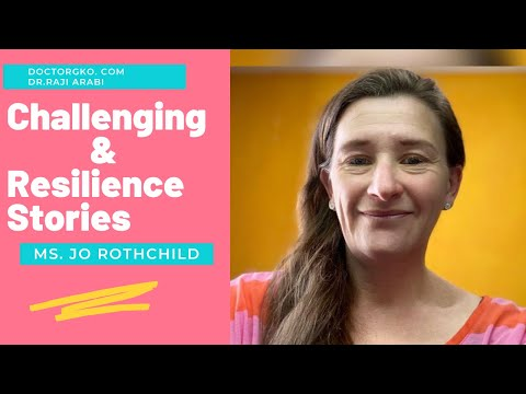 Challenging \u0026 Resilience Stories - Jo Rothchild