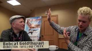 BOBCAT GOLDTHWAIT NEW BIG FOOT FILM, WILLOW CREEK (SEASON XERO)