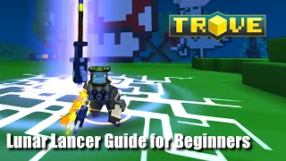 Trove Lunar Lancer Guide for Beginners
