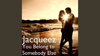 You Belong to Somebody Else