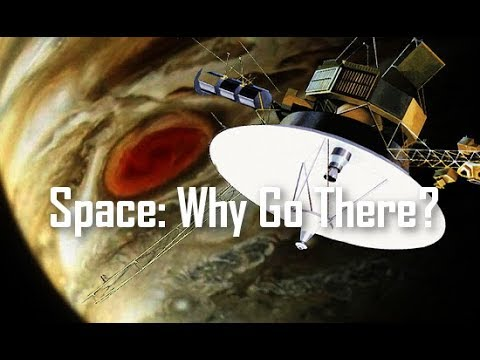 Big Picture Science: Space: Why Go There? - Mar 05, 2018