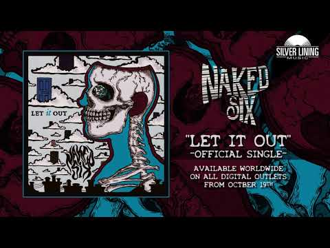 Naked Six - Let It Out (Official Single) Mp3