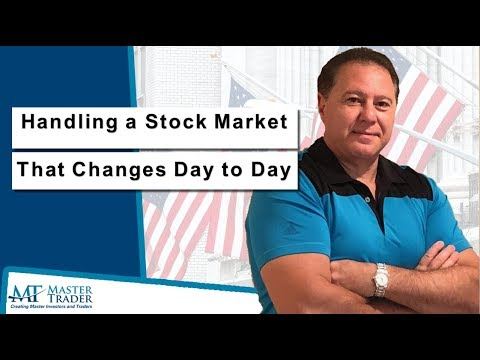 Handling a Stock Market That Changes Day to Day - MasterTrad