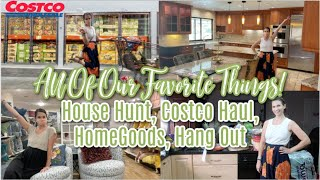 All Of Our Favorite Things! House Hunting, Costco Haul, HomeGoods Shopping, & Hanging Out!
