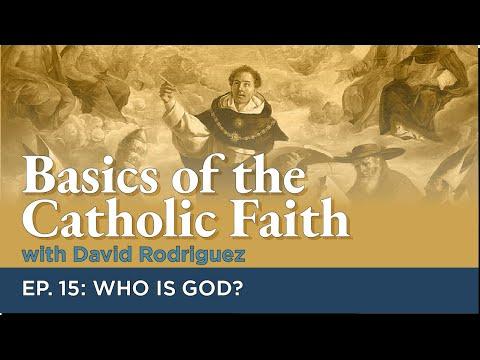 Basics of the Catholic Faith - Episode 15: Who is God?