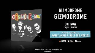 """Gizmodrome """"Sweet Angels (Rule The World)"""" Official Song Stream - Album """"Gizmodrome"""" out now!"""
