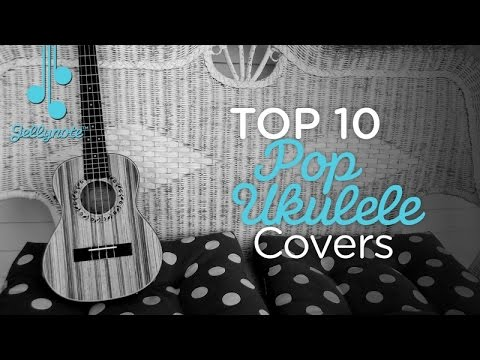 Top 10 Pop Ukulele Covers