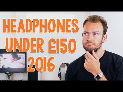 Best headphones to buy under £150 in 2016 - Expert Reviews