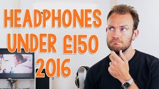 Video Best headphones to buy under £150 in 2016 - Expert Reviews download MP3, 3GP, MP4, WEBM, AVI, FLV Agustus 2018