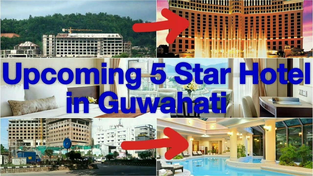 Upcoming 5 Star Hotel In Guwahati Am