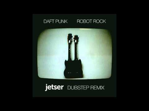 Daft Punk  Robot rock Jetser dubstep remix
