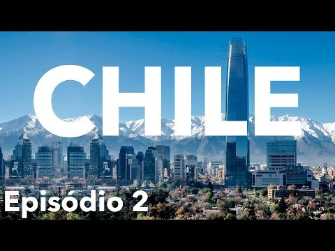 CHILE - EPISÓDIO 2 - Aquela Vista...