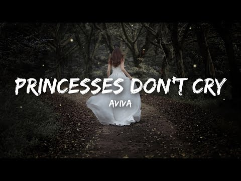 aviva---princesses-don't-cry-(lyrics)