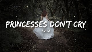 Aviva - Princesses Don't Cry (Lyrics)