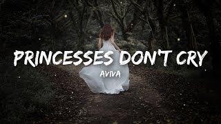 Download Aviva - Princesses Don't Cry (Lyrics)
