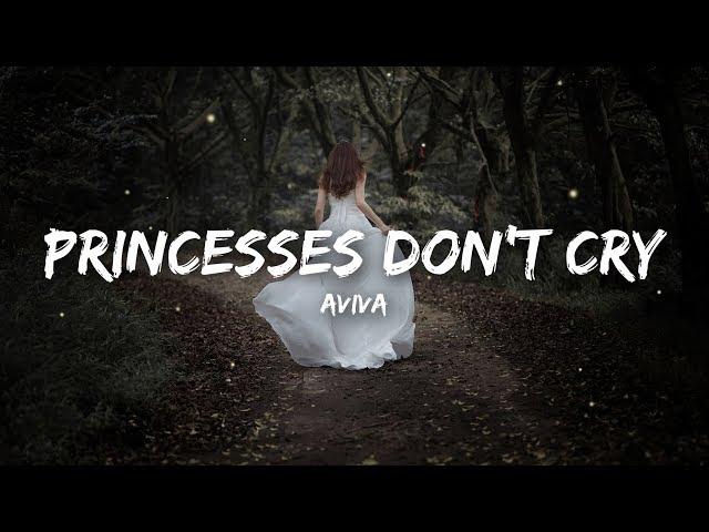 Aviva – Princesses Don t Cry Lyrics