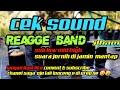 CEK SOUND #REAGGE_BAND  Sub,Low,Mid & High suara jernih