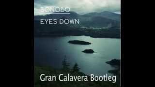 Bonobo - Eyes Down (Gran Calavera Bootleg) (FREE DOWNLOAD)