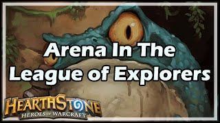 [Hearthstone] Arena In The League of Explorers