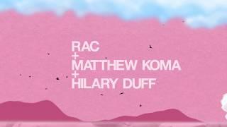 RAC - 'Never Let You Go (ft. Matthew Koma & Hilary Duff)' (Lyric Video)