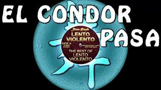 Lento Violento - El condor pasa - Lento Violento classic