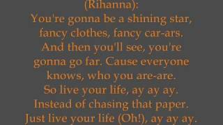 T.I. feat. Rihanna - Live Your Life (HQ / Lyrics)