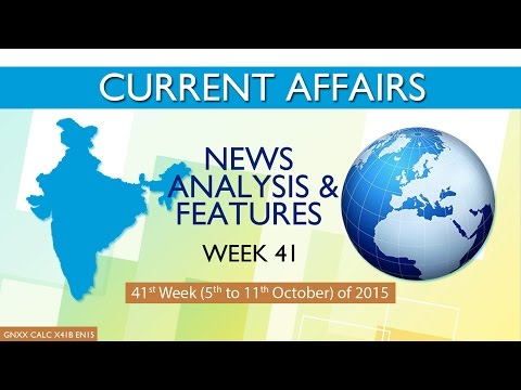 Current Affairs News Analysis & Features 41st Week (5th Oct to 11th Oct) of 2015