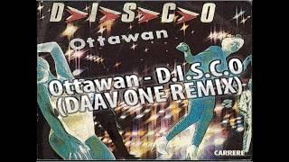 Ottawan - D.I.S.C.O (Daav One Remix)