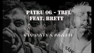 Patru 06 - Trfl ft. BRETT Ciudate Creatii (prod. Syndrome)
