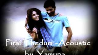 Pirai Thedum - Acoustic Piano n Vocal Cover by Yamuna
