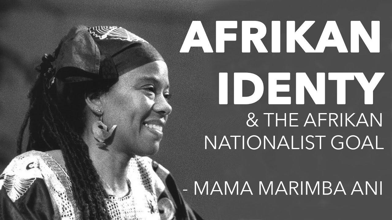 AFRIKAN IDENTITY & the Afrikan Nationalist Goal - Mama Marimba Ani