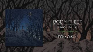 Body Thief - Innerverse (Official Audio)