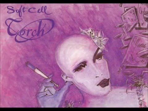 Soft Cell - Torch (lyrics)