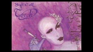 Soft Cell - Torch (lyrics)