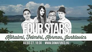 Four Stars   július 27. 18:30   DumaFüred 2017   Dumaszínház
