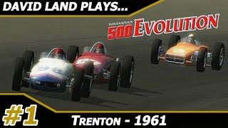David Land Plays: Indianapolis 500 Evolution Career Mode: Trenton 1961