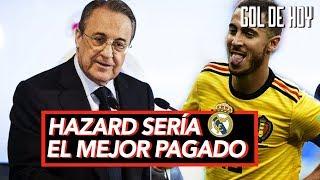 Fichajes: Real Madrid presenta la gran promesa I Hazard sería el mejor pagado del Madrid