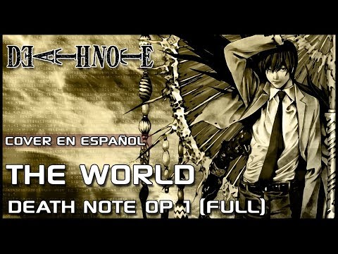 DEATH NOTE OPENING 1 - The World (Cover Español Latino)