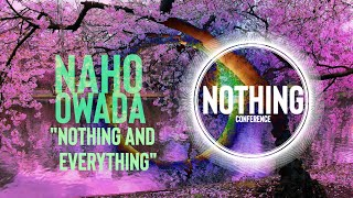 "NAHO OWADA | Nonduality Intro ""Nothing and Everything"" 