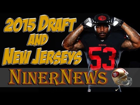 49ers 2015 Draft Picks & New Alternate Jerseys || NinerNews