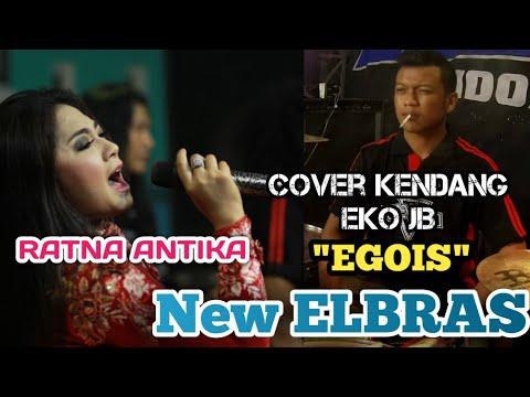 EGOIS - RATNA ANTIKA - Cover Kendang EKO JB New ELBRAS