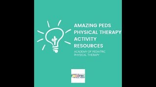 Amazing Pediatric Physical Therapy Activity Ideas | APPT