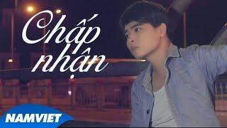 Chấp Nhận - Hoàng Minh (MV Official)